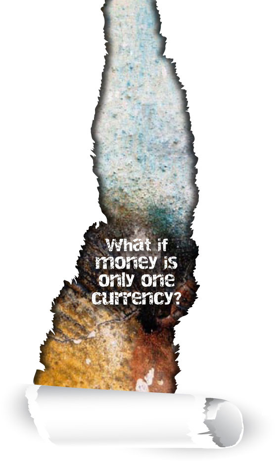 What if money is only one currency?